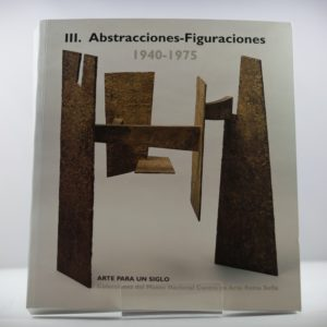 FED0001-III_ABSTRACCIONES_FIGURACIONES_1940_1975_ARTE_PARA_UN_SIGLO.JPEG